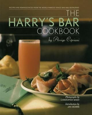 The Harry's Bar Cookbook By Cipriani, Arrigo/ Baker, Christopher (PHT)/ Baker, Christopher