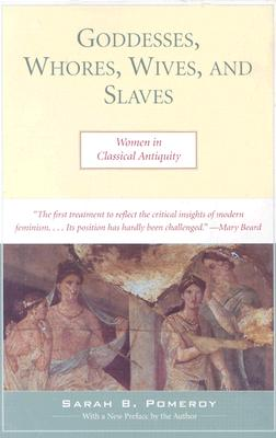 Goddesses, Whores, Wives, and Slaves By Pomeroy, Sarah B.